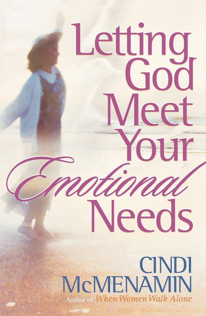 f07e9c783f Letting God Meet Your Emotional Needs – Strength for the Soul