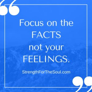 Feeling discouraged? Focus on the facts not feelings