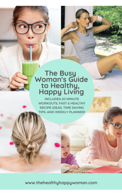 Busy Woman's Guide to Healthy, Happy Living